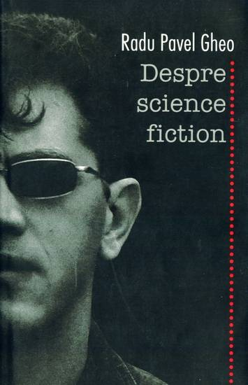 Radu Pavel Gheo - Despre science-fiction