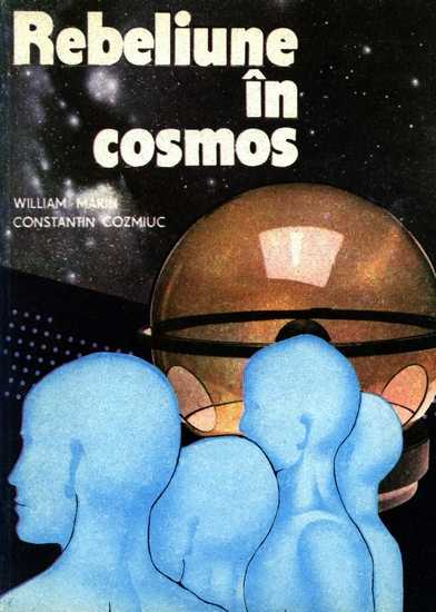 William Marin, Constantin Cozmiuc - Rebeliune în Cosmos