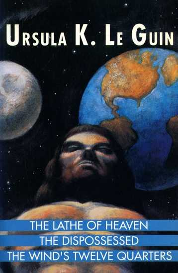 Ursula K. Le Guin - The Lathe of Heaven; The Dispossessed