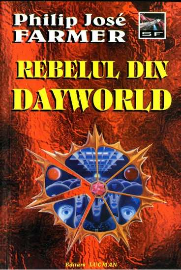 Philip Jose Farmer - Rebelul din Dayworld
