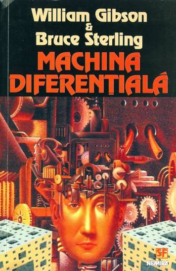 William Gibson & Bruce Sterling - Machina diferenţială