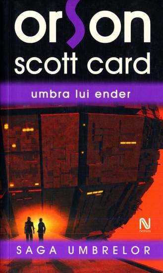 Orson Scott Card - Saga umbrelor - Umbra lui Ender